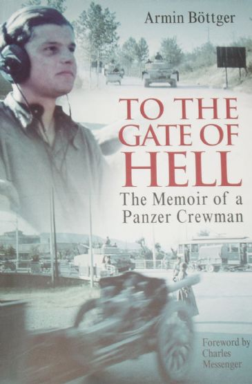 To The Gate of Hell - The Memoir of a Panzer Crewman, by Armin Bottger